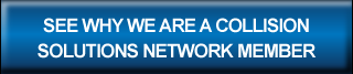 SEE WHY WE ARE A COLLISION SOLUTIONS NETWORK MEMBER