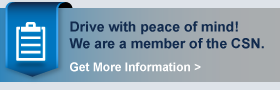 Drive with peace of mind! We are a member of the CSN. Get More Information